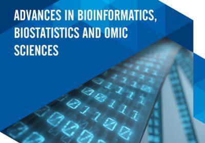 Advances in Bioinformatics, Biostatistics and Omic Sciences
